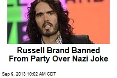 Russell Brand Banned From Party Over Nazi Joke