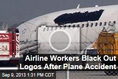 Airline Workers Black Out Logos After Plane Accident