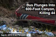 Bus Plunges Into 600-Foot Canyon, Killing 44