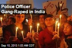 Police Officer Gang-Raped in India