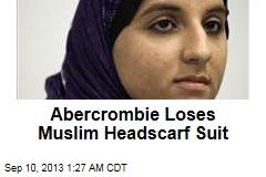 Abercrombie Loses Muslim Headscarf Suit