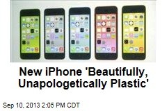 New iPhone 'Beautifully, Unapologetically Plastic'