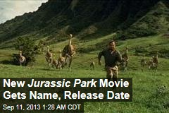 New Jurassic Park Movie Gets Name, Release Date