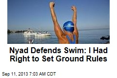 Nyad Defends Swim: I Had Right to Set Ground Rules