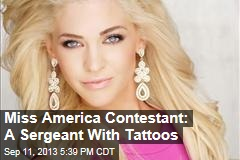 Miss America Contestant: A Sergeant With Tattoos