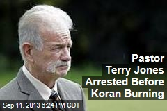 Pastor Terry Jones Arrested Before Koran Burning