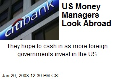 US Money Managers Look Abroad