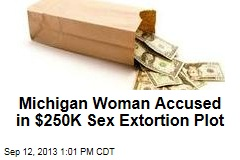 Michigan Woman Accused in $250K Sex Extortion Plot