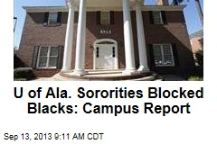 U of Ala. Sororities Blocked Blacks: Campus Report