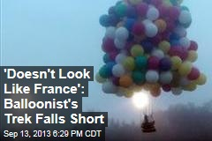 'Doesn't Look Like France': Balloonist's Trek Falls Short