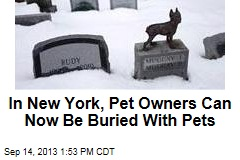 In New York, Pet Owners Can Now Be Buried With Pets