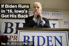 If Biden Runs in '16, Iowa's Got His Back