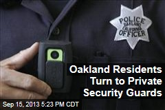 Oakland Residents Turn to Private Security Guards