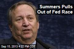 Summers Pulls Out of Fed Race