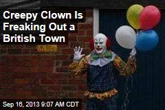 Creepy Clown Is Freaking Out a British Town