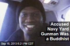 Navy Yard Gunman Was A ... Buddhist