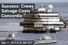 Success: Crews Salvage Costa Concordia