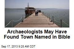 Archaeologists May Have Found Town Named in Bible