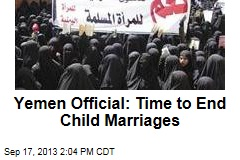 Yemen Official: Time to End Child Marriages