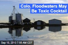 Colo. Floodwaters May Be Toxic Cocktail