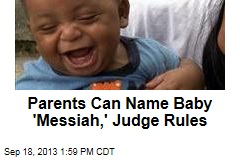 Parents Can Name Baby 'Messiah,' Judge Rules