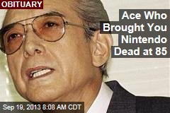 Ace Who Brought You Nintendo Dead at 85