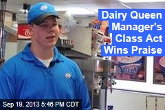 Dairy Queen Manager's Class Act Wins Praise