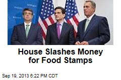 House Slashes Money for Food Stamps