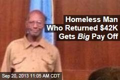 Homeless Man Who Returned $42K Gets Big Pay Off