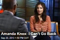 Amanda Knox: I Can't Go Back