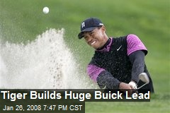 Tiger Builds Huge Buick Lead
