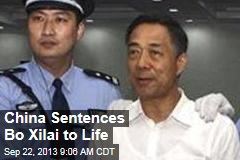 China Sentences Bo Xilai to Life