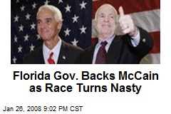 Florida Gov. Backs McCain as Race Turns Nasty