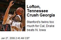 Lofton, Tennessee Crush Georgia
