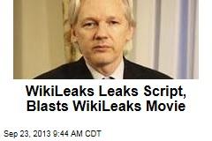 WikiLeaks Leaks Script, Blasts WikiLeaks Movie