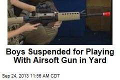 Boys Suspended for Playing With Airsoft Gun in Yard