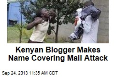 Kenyan Blogger Makes Name Covering Mall Attack