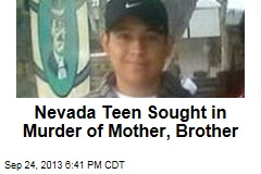 Nevada Teen Sought in Murder of Mother, Brother