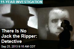There Is No Jack the Ripper: Detective