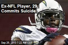 Ex-NFL Player, 29, Commits Suicide