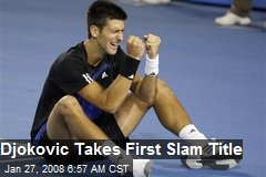Djokovic Takes First Slam Title