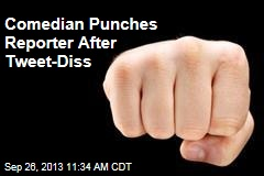 Comedian Punches Reporter After Tweet-Diss