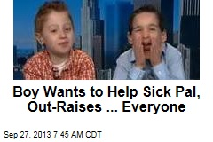 Boy Wants to Help Sick Pal, Out-Raises ... Everyone