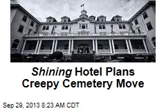 Shining Hotel Plans Creepy Cemetery Move