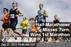 Half-Marathoner Misses Turn, Wins 1st Marathon
