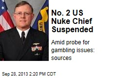 No. 2 US Nuke Chief Suspended