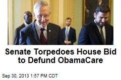 Senate Torpedoes House Bid to Defund ObamaCare