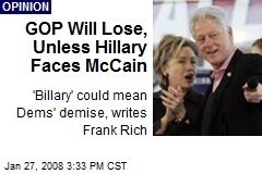 GOP Will Lose, Unless Hillary Faces McCain