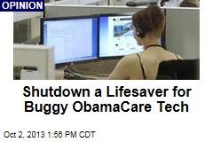Shutdown a Lifesaver for Buggy ObamaCare Tech