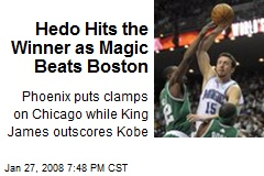 Hedo Hits the Winner as Magic Beats Boston